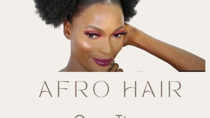 Loving Your Afro  Hair : 10 Do's and Don'ts